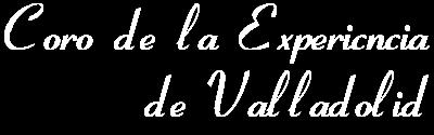 Coro de la Experiencia de Valladolid